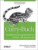 Das Curry-Buch - Funktional programmieren lernen mit JavaScript ( 1. Juni 2013 )