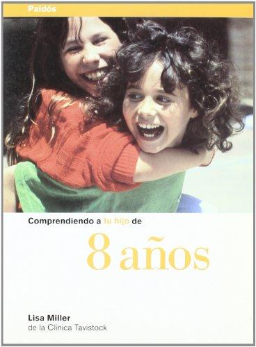 Descargar Libro Comprendiendo a tu hijo de 8 años (Clinica Tavistock) de Lisa Miller