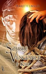 Sombre vengeance, tome 1 : Kyle par Pierrette Lavallée