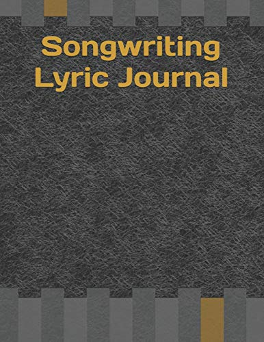Songwriting Lyric Journal: Songwriters Journal | Lyrics Notebook | College Rule Lined Writing and Notes Journal | Rhyme Book Rap Journal | Songwriting ... Music Lovers, Students | Song Writing Journal