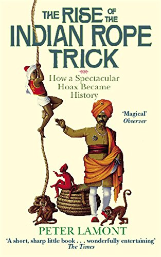 Rise of the Indian Rope Trick: How a Spectacular Hoax Became History (Indische Abacus)