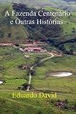 A Fazenda Centenario e Outras Historias (Portuguese Edition)