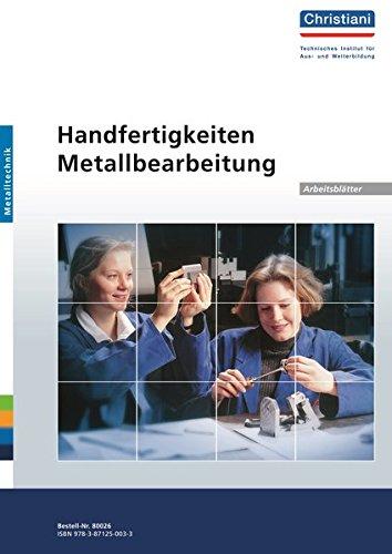 Handfertigkeiten Metallbearbeitung: Arbeitsblätter