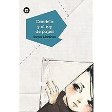 Candela y el rey de papel (Jóvenes Lectores)
