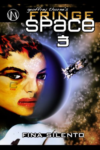 Fina Silento (Geoffrey Thorne's FRINGE SPACE Book 3) (English Edition) (Fringe Blazer)