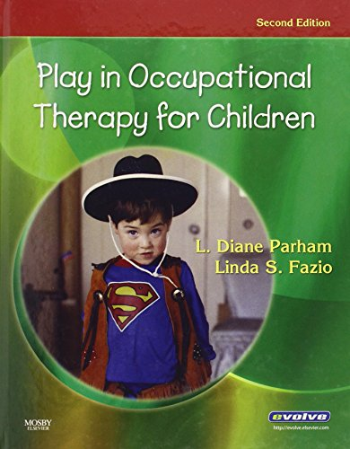 Play in Occupational Therapy for Children, 2e por L. Diane Parham PhD  OTR/L  FAOTA