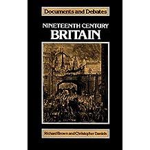 Nineteenth-Century Britain (Documents & Debates)