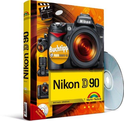 fotografie buchempfehlung Nikon D90 - mit digitalem Bildarchiv des Autors auf CD-ROM - eine Buchempfehlung von digitalkamera.de