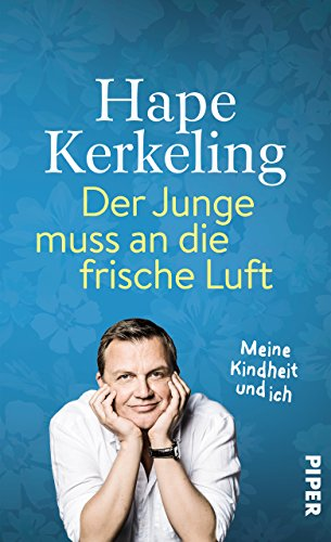 Der Junge muss an die frische Luft: Meine Kindheit und ich (German Edition)