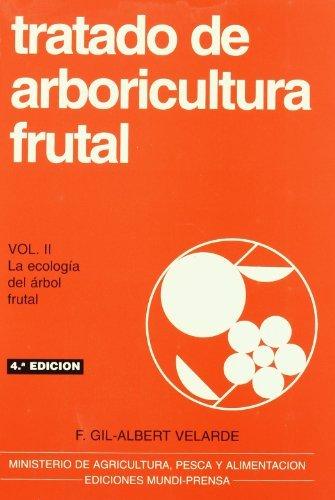 Tratado de arboricultura frutal, vol. II por Fernando Gil-Albert Velarde