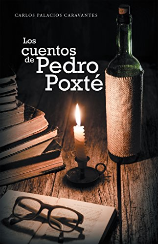 Los Cuentos De Pedro Poxté por Carlos Palacios Caravantes