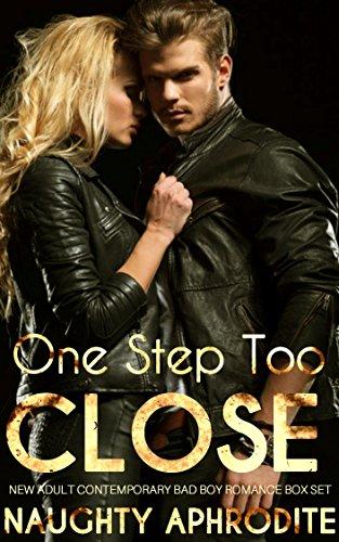 One Step Too Close: New Adult Contemporary Bad Boy Romance Box Set (English Edition)