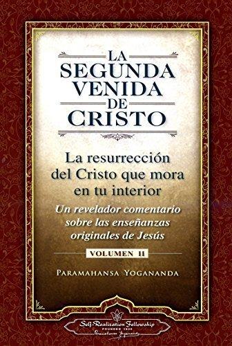 La Segunda Venida de Cristo, Vol. 2 (The Second Coming of Christ, Vol. 2) (Self-Realization Fellowship) (Spanish Edition) by Paramahansa Yogananda (2012-09-01)