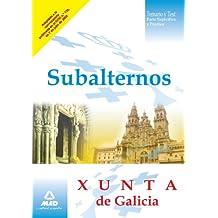 Subalternos De La Xunta De Galicia. Temario Y Test (Parte Específica Y Práctica)