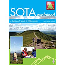 SOTA Explained: A beginner's guide to hilltop radio (English Edition)