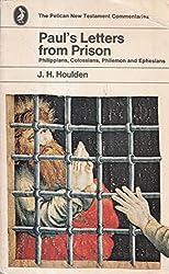 Paul's Letters from Prison: Philippians, Colossians, Philemon, Ephesians (Pelican New Testament Commentary)