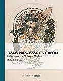 Ilsée, princesse de Tripoli - Lithographies de A. Mucha