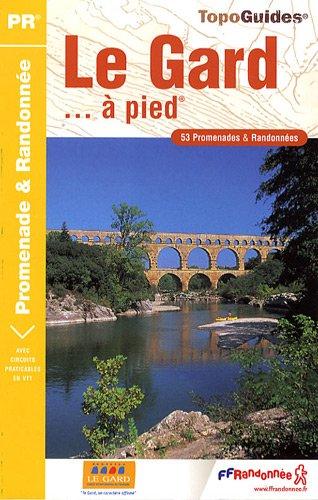 Le Gard... à pied : 53 Promenades et Randonnées par