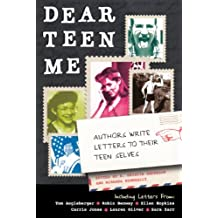 Dear Teen Me: Authors Write Letters To Their Teen Selves (Turtleback School & Library Binding Edition) (True Stories) by Eds. E. Kristin Anderson (2012-10-30)