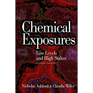 [Chemical Exposures: Low Levels and High Stakes] (By: Nicholas A. Ashford) [published: February, 1998]
