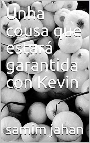 Unha cousa que estará garantida con Kevin (Galician Edition)