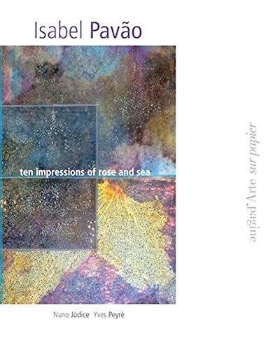 Ten impressions of rose and sea. Ediz. portoghese, inglese e francese (Sur papier) por Isabel Pavão