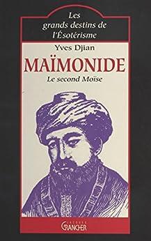 Maïmonide : le second Moïse (Les grands destins de lesoter)