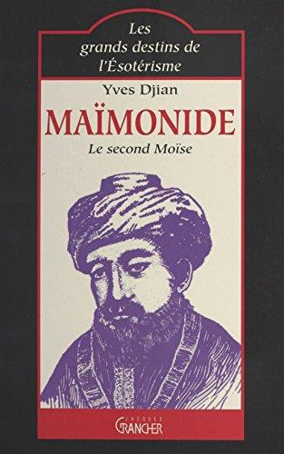 Maïmonide : le second Moïse (Les grands destins de l'esoter) par Yves Djian