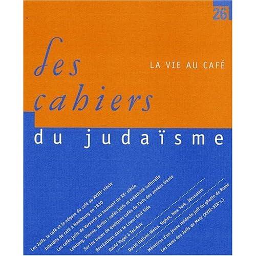 Les cahiers du Judaïsme, N° 26, 2009 : La vie au café