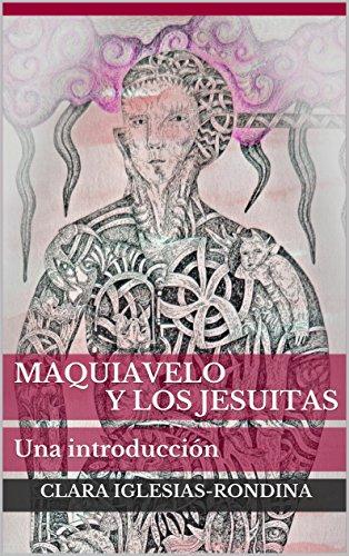 Maquiavelo y los Jesuitas: Una introducción (Los Anti-Maquiavelo nº 1)