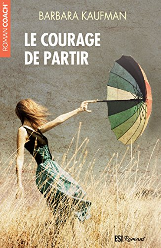 Le courage de partir - Barbara Kaufman (2018) sur Bookys
