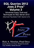 SQL Queries 2012 Joes 2 Pros® Volume 3: Advanced Query Tools and Techniques for SQL Server 2012 (SQL Exam Prep Series 70-461 Volume 3 of 5) (English Edition)