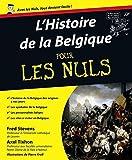 Histoire de la Belgique pour les nuls by Fred Stevens (2010-11-25)