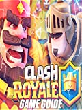 CLASH ROYALE Guide and Cheats - Tips and Tricks - How to be a winner