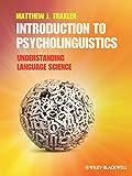 Introduction to Psycholinguistics: Understanding Language Science