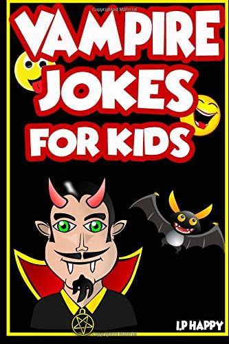 Vampire Jokes for Kids: Funny, Clean Vampire Jokes For Children (Children's jokes Books, Band 5)