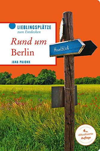 Rund um Berlin (Lieblingsplätze im GMEINER-Verlag)