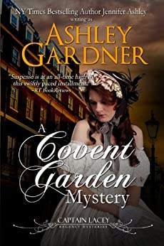 A Covent Garden Mystery (Captain Lacey Regency Mysteries Book 6) by [Gardner, Ashley, Ashley, Jennifer]
