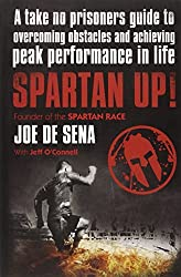 Spartan Up!: A Take-No-Prisoners Guide to Overcoming Obstacles and Achieving Peak Performance in Life by Joe De Sena (2014-05-22)