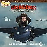 Der Skrill. Das Original-Hörspiel zur TV-Serie: Die Wächter von Berk. Dragons 15