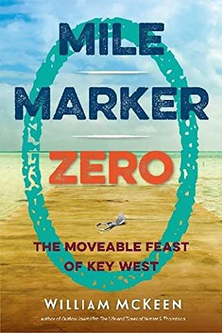 Mile Marker Zero: The Moveable Feast of Key