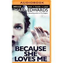 Because She Loves Me by Mark Edwards (2014-09-02)