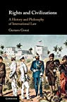 Rights and Civilizations: A History and Philosophy of International Law par Gozzi