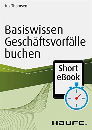 Basiswissen Geschäftsvorfälle buchen (Haufe Fachbuch 1036)