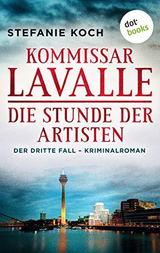 Kommissar Lavalle - Der dritte Fall: Die Stunde der Artisten: Kriminalroman Sync-fall