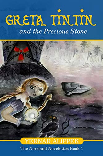 Greta Tintin And The Precious Stone (The Norrland Novelettes Book 1) (English Edition)