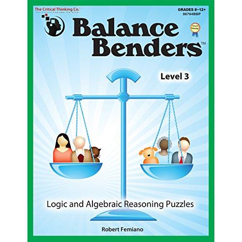 Balance Benders: Logic and Algebraic Reasoning Puzzles, Level 3 (Grades 8-12+)