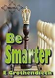 Be Smarter