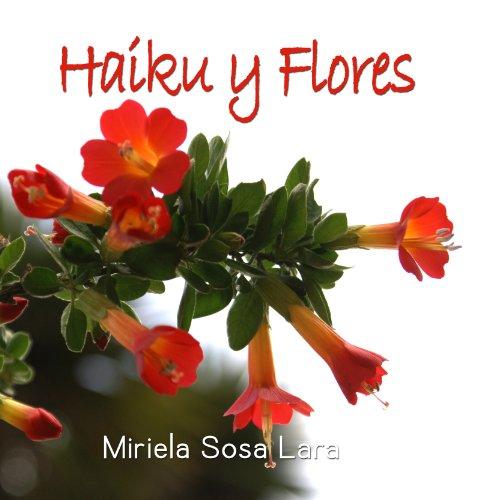 Haiku y Flores por Miriela Sosa Lara