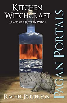 Pagan Portals - Kitchen Witchcraft: Crafts of a Kitchen Witch by [Patterson, Rachel]